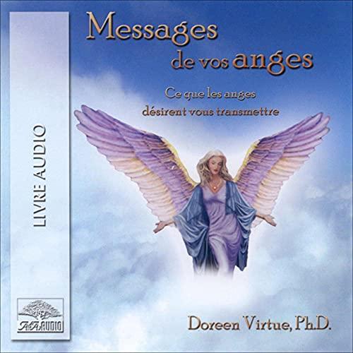 Couverture de Messages de vos anges. Ce que les anges désirent vous transmettre