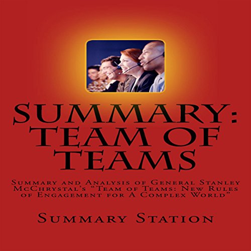 "Summary and Analysis of General Stanley McChrystal's ""Team of Teams: New Rules of Engagement for a Complex World"" cover art"