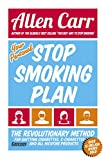 Your Personal Stop Smoking Plan: The Revolutionary Method for Quitting Cigarettes, E-Cigarettes and All Nicotine Products (Allen Carr's Easyway Book 74)