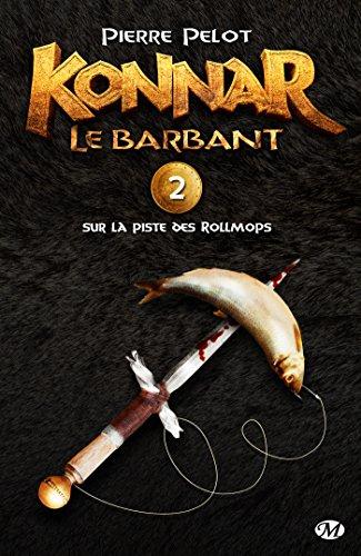 Sur la piste des Rollmops: Konnar le Barbant, T2 (French Edition)