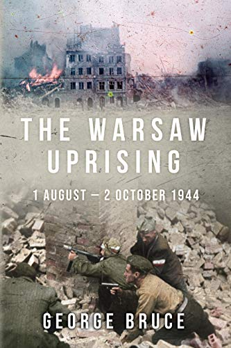 The Warsaw Uprising: 1 August - 2 October 1944 (English Edition)