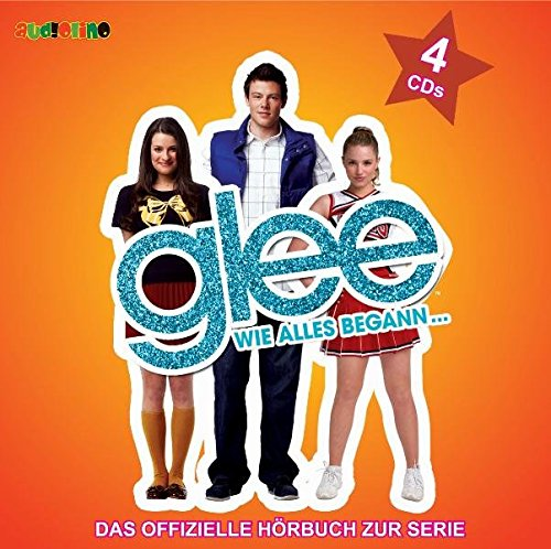 Glee, Band 1: Wie alles begann (Hörbuch)