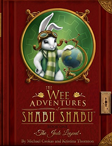 The Wee Adventures of Shabu Shabu - Book 1 - The Jade Legend