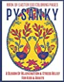 Pysanky Book of Easter Egg Coloring Pages: An Easter Gift Basket Idea for Adults| A Season of Rejuvenation and Stress Relief for Kids and Adults