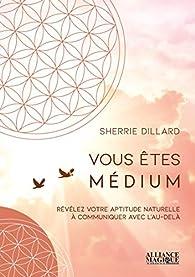 Vous êtes médium par Sherrie Dillard