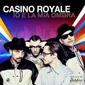 Io E La Mia Ombra (Casino Royale Vs. Restylers)