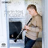 モーツァルト : クラリネット協奏曲 イ長調 他 (Martin Frost   Mozart) [SACD Hybrid] [輸入盤]