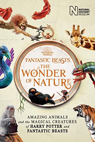 Fantastic Beasts: The Wonder of Nature: Amazing Animals and the Magical Creatures of Harry Potter and Fantastic Beasts (English Edition)