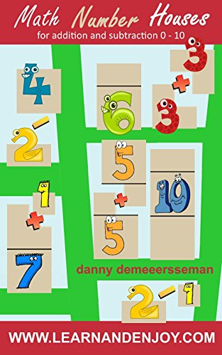 Math Number Houses for addition and subtraction 0-10: new method for Number Bonds & Fact Families (Math Education Help from www.learnandenjoy.com Book 1) (English Edition)