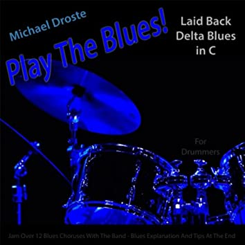 Play the Blues! Laid Back Delta Blues in C for Drummers