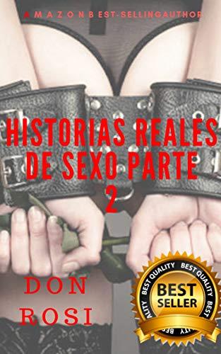 HISTORIAS REALES DE SEXO PARTE 2 (1)
