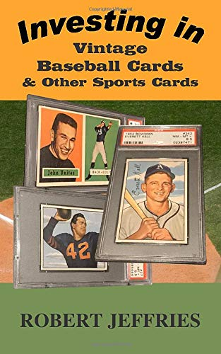 Compare Textbook Prices for Investing in Vintage Baseball Cards & Other Sports Cards  ISBN 9781733475419 by Jeffries, Robert