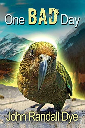 Compare Textbook Prices for One Bad Day: A Journey to Australia and New Zealand  ISBN 9781977230584 by Dye, John Randall