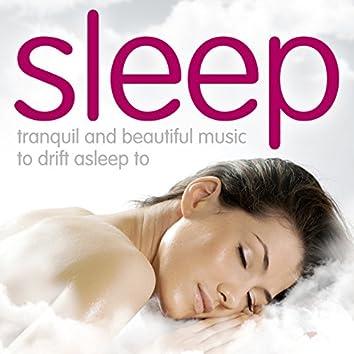 Sleep - Tranquil and Beautiful Music to Drift Asleep To