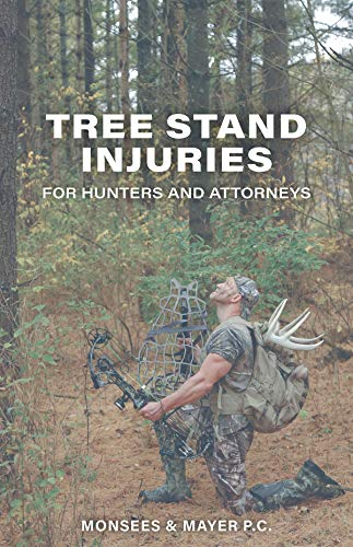 Tree Stand Injuries: For Hunters and Attorneys (English Edition)