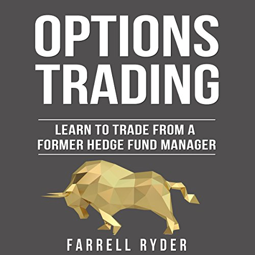 Options Trading: Learn to Trade from a Former Hedge Fund Manager audiobook cover art