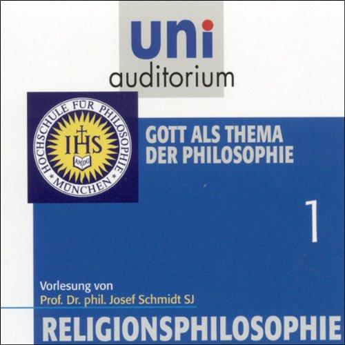 Gott als Thema der Philosophie     Religionsphilosophie 1              Autor:                                                                                                                                 Josef Schmidt                               Sprecher:                                                                                                                                 Josef Schmidt                      Spieldauer: 1 Std. und 5 Min.     2 Bewertungen     Gesamt 4,5