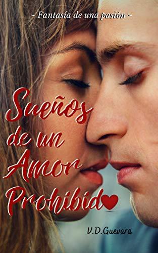 Sueños de un amor prohibido: Fantasía de una pasión