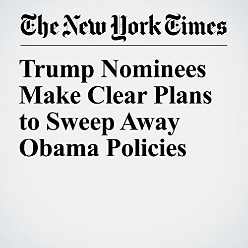 Trump Nominees Make Clear Plans to Sweep Away Obama Policies copertina
