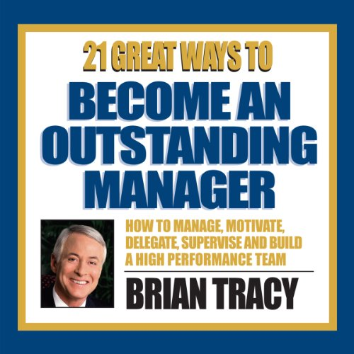 21 Great Ways to Become an Outstanding Manager audiobook cover art