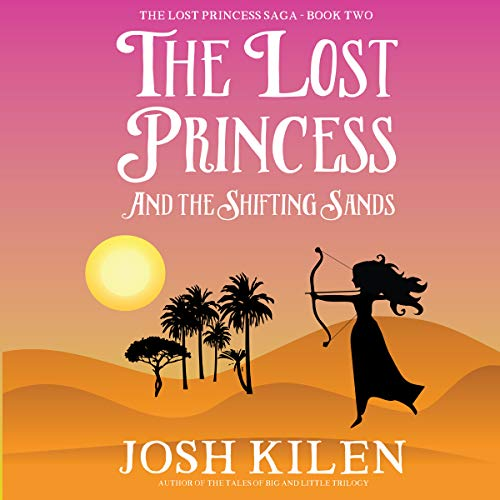 The Lost Princess and the Shifting Sands audiobook cover art