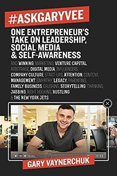 #AskGaryVee: One Entrepreneur's Take on Leadership, Social Media, and Self-Awareness by [Gary Vaynerchuk]