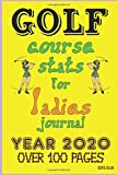 GOLF COURSE STATS FOR LADIES JOURNAL YEAR 2020: over 100 pages