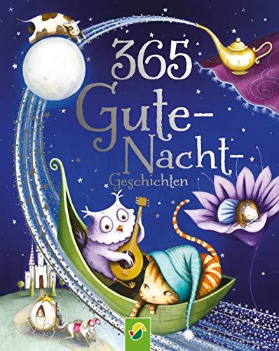 365 Gute-Nacht-Geschichten: Kurze Geschichten, Gedichte und Lieder für jeden Tag des Jahres