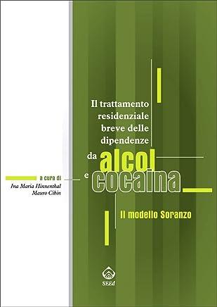 Il trattamento residenziale breve delle dipendenze da alcol e cocaina. Il modello Soranzo