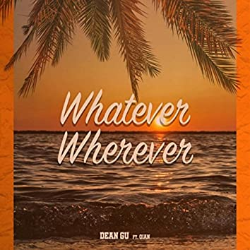 Whatever Wherever (feat. Qian)