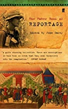 The Faber Book of Reportage by John Carey (1989-10-16)