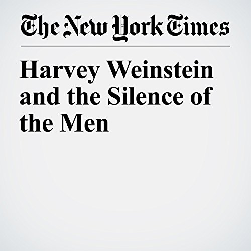 Harvey Weinstein and the Silence of the Men audiobook cover art
