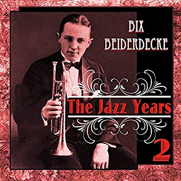 Bix Beiderdecke - The Jazz Years 2
