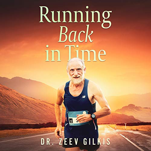 Running Back in Time: Discovering the Formula to Beat the Aging Process and Get Younger  By  cover art