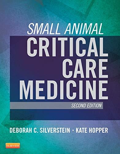 Compare Textbook Prices for Small Animal Critical Care Medicine, 2e 2 Edition ISBN 9781455703067 by Silverstein DVM  DACVECC, Deborah,Hopper BVSc  MVSc  DACVECC, Kate