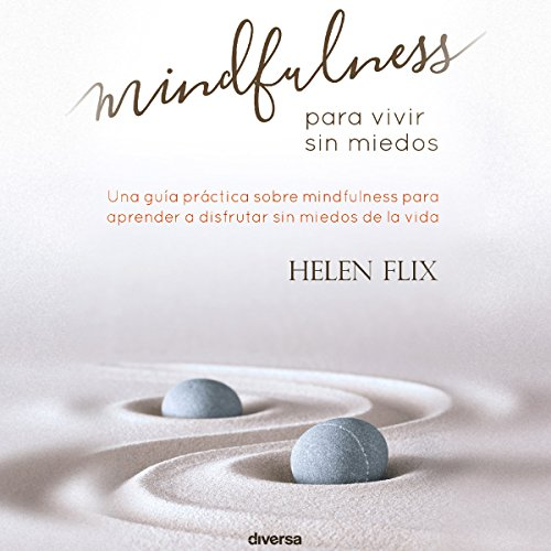 Mindfulness Para Vivir Sin Miedos [Mindfulness to Live Without Fear] audiobook cover art