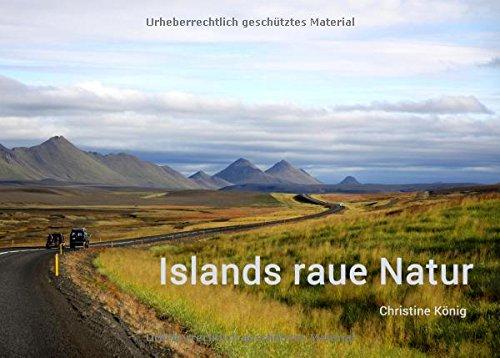 Islands raue Natur: Bildband mit Reiseinformationen
