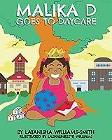 Malika D Goes to Daycare
