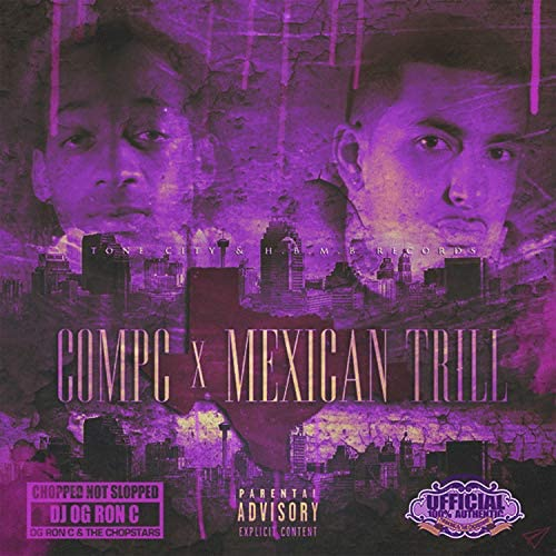 Compc, Mexican Trill & DJ OG Ron C