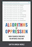 Algorithms of Oppression: How Search Engines Reinforce Racism - Safiya Umoja Noble
