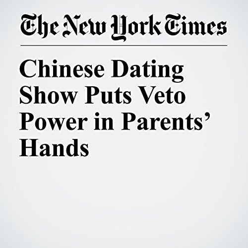 Chinese Dating Show Puts Veto Power in Parents' Hands copertina
