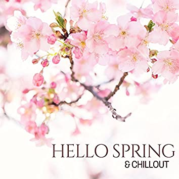 Hello Spring & Chillout