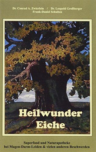 Heilwunder Eiche: Superfood und Naturapotheke bei Magen-Darm-Leiden & vielen anderen Beschwerden (Edition Aesculap)