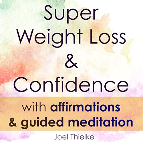 Super Weight Loss & Confidence with Affirmations & Guided Meditation cover art