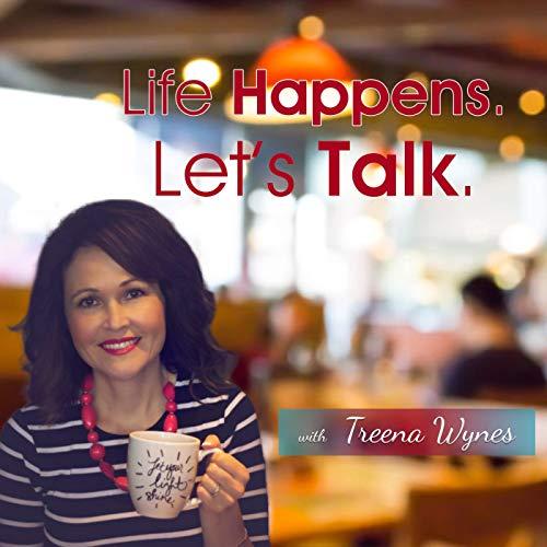 Life Happens. Let's Talk. cover art