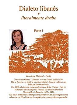 Dialeto libanês e literalmente árabe (Parte 1) por [Henriette Haddad-Fadel, Arlette Haddad-Boutros]