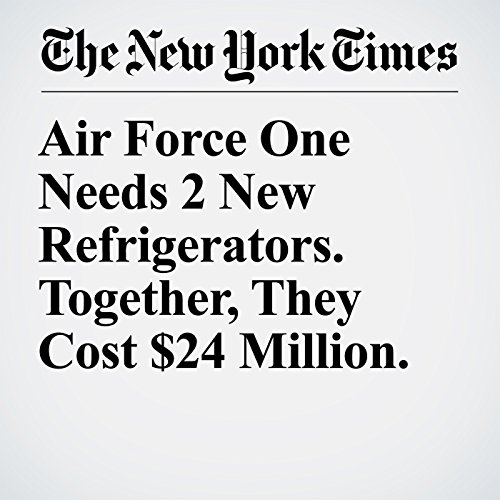 Air Force One Needs 2 New Refrigerators. Together, They Cost $24 Million. copertina
