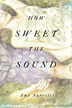 How Sweet the Sound: A Novel by Amy K. Sorrells (2014-03-01)