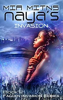 Naya's Invasion (Fallen Invasion Book 2) by [Mia Mitns]