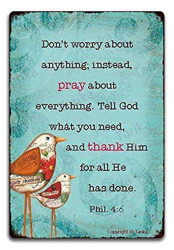 Don't Worry About Anything Instead Pray About Everything Tell God What You Need and Thank Him for All He Has Done 8X12 Inch Vintage Iron Poster Sign for Home Inspirational Quotes Wall Decor